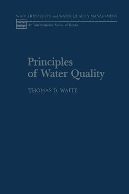 Book Principles of Water Quality by Waite, Thomas
