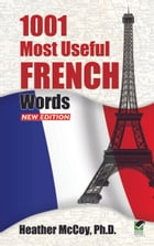1001 Most Useful French Words NEW EDITION by Heather McCoy