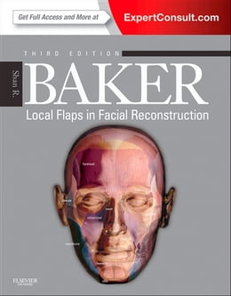 Book Local Flaps in Facial Reconstruction: Expert Consult by Shan R. Baker