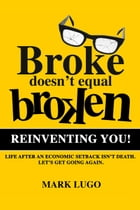 Broke Doesn't Equal Broken by Mark Lugo