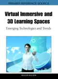 Virtual Immersive and 3D Learning Spaces