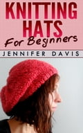 Knitting Hats for Beginners df8c5901-88d4-4c02-afe1-41384045f8a9