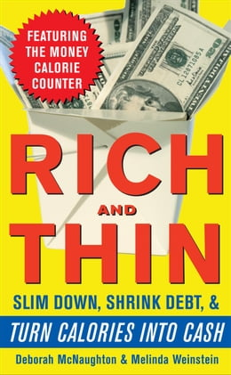 Book Rich and Thin: How to Slim Down, Shrink Debt, and Turn Calories Into Cash by McNaughton, Deborah