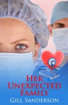 Her Unexpected Family by Gill Sanderson