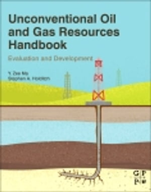 Unconventional Oil and Gas Resources Handbook Evaluation and Development