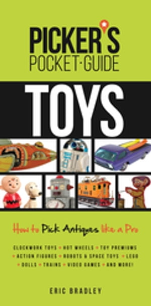 Picker's Pocket Guide - Toys How to Pick Antiques Like a Pro