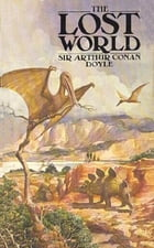 The Lost World (Illustrated) by Sir Arthur Conan Doyle
