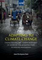 Adapting to Climate Change: Strengthening the Climate Resilience of Water Sector Infrastructure in…