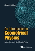 An Introduction to Geometrical Physics by Ruben Aldrovandi