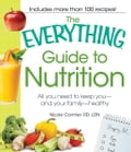 The Everything Guide to Nutrition: All you need to keep you - and your family - healthy 4cb44c5c-5fff-4d85-8c31-09fe4994c5bf