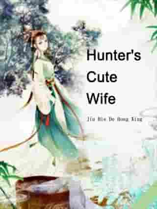 Hunter's Cute Wife: Volume 5