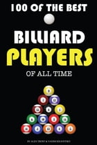 100 of the Best Billiard Players of All Time by alex trostanetskiy