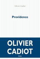 Providence by Olivier Cadiot