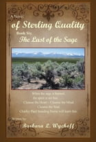 A Novel of Sterling Quality: The Last of the Sage by Barbara Wyckoff