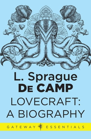 Lovecraft A Biography