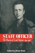 Staff Officer: The Diaries of Lord Moyne 1914-1918 by Brian Bond
