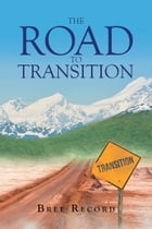 The Road to Transition by Bree Record