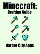 Minecraft: Crafting Guide by Harbor City Apps