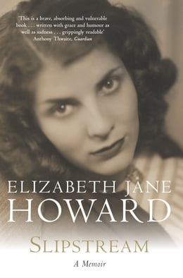 Book Slipstream: A Memoir by Elizabeth Jane Howard