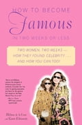 How to Become Famous in Two Weeks or Less c64e0d5f-22c9-4e07-86dc-30a57cf43dff