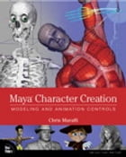 Maya Character Creation: Modeling and Animation Controls by Chris Maraffi