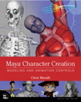Book Maya Character Creation: Modeling and Animation Controls by Chris Maraffi