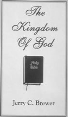 The Kingdom Of God by Jerry Brewer