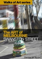 The Art of Melbourne: Swanston Street by Denise M Taylor