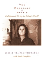 The Marriage of Spirit: Enlightened Living in Today's World by Leslie Temple-Thurston