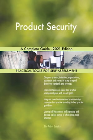 Product Security A Complete Guide - 2021 Edition by Gerardus Blokdyk