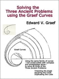 Solving the Three Ancient Problems using the Graef Curves