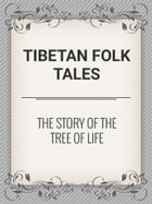 The Story of the Tree of Life by Tibetan Folk Tales