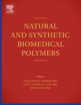 Book Natural and Synthetic Biomedical Polymers by Sangamesh Kumbar