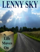 Life Moves On by Lenny Sky