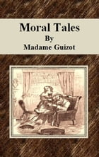 Moral Tales by Madame Guizot