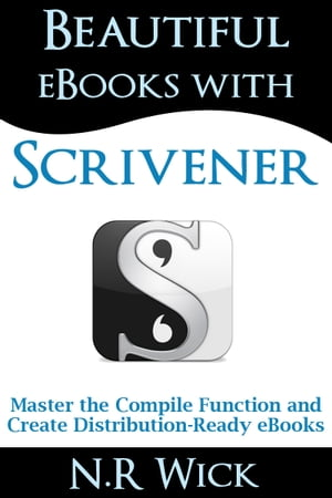 Beautiful eBooks with Scrivener Master the Compile Function and Create Distribution-ready eBooks
