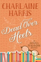 Dead Over Heels by Charlaine Harris