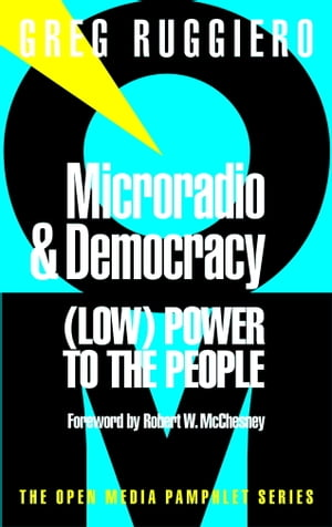 Microradio & Democracy (Low) Power to the People