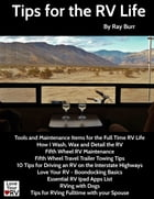 Tips for the RV Life by Ray ray@loveyourrv.com