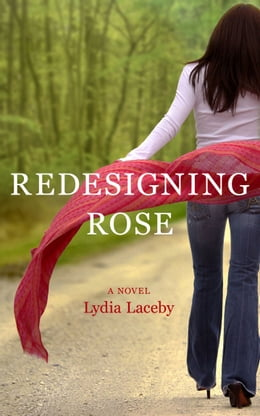 Book Redesigning Rose by Lydia Laceby