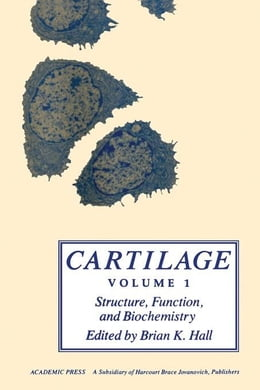 Book Cartilage V1: Structure, Function, and Biochemistry by Hall, Brian K.