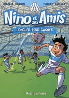 Nino et ses amis - tome 4 Jongler pour gagner by Thierry Agnello