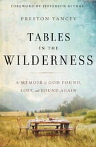 Tables in the Wilderness: A Memoir of God Found, Lost, and Found Again