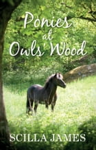 Ponies at Owls' Wood by Scilla James