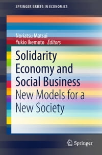 Solidarity Economy and Social Business: New Models for a New Society