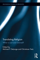 Translating Religion: What is Lost and Gained?