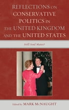 Reflections on Conservative Politics in the United Kingdom and the United States: Still Soul Mates?
