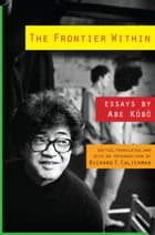 The Frontier Within: Essays by Abe Kobo