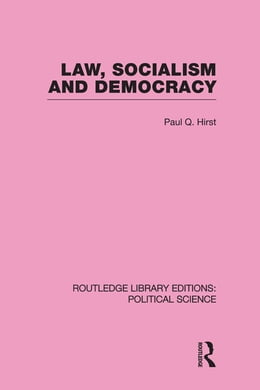 Book Law, Socialism and Democracy (Routledge Library Editions: Political Science Volume 9) by Paul,Q,Hirst