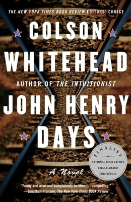 Book John Henry Days by Colson Whitehead
